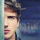 Joey Graceffa - Don't Wait