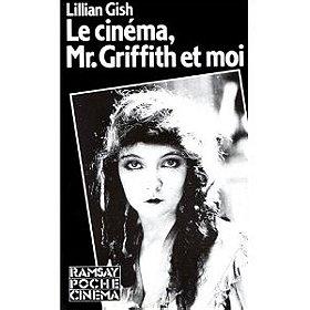 Le Cinéma, Monsieur Griffith et moi