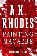 Painting Macabre - A.X. Rhodes