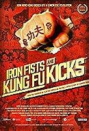 Iron Fists and Kung Fu Kicks