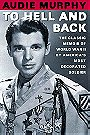 To Hell and Back: The Classic Memoir of World War II by America
