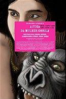 A Fuga, a Raiva, a Danca, a Bunda, a Boca, a Calma, a Vida da Mulher Gorila