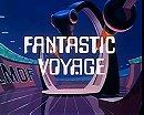 Fantastic Voyage                                  (1968-1969)