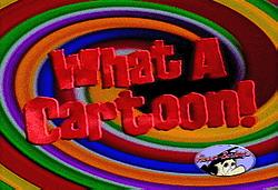 The What a Cartoon Show