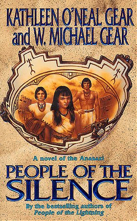 People of the Silence: A Novel of the Anasazi (The First North Americans series, Book 8)