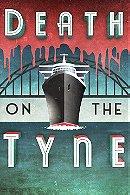 Death on the Tyne
