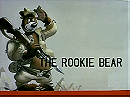The Rookie Bear
