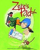 Zeke's Pad                                  (2008- )