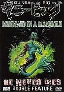 Guinea Pig Mermaid in a Manhole/He Never Dies Double Feature