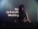 My Girlfriend's Wedding