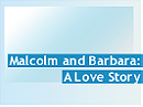 Malcolm and Barbara: A Love Story