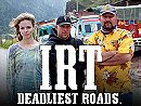 IRT: Deadliest Roads