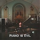 Piano is Evil