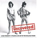 The Rolling Stones Uncovered