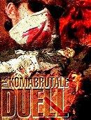 Das komabrutale Duell