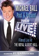 Michael Ball: Past & Present - Live at the Royal Albert Hall