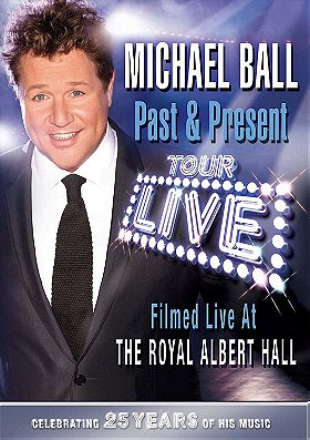 Michael Ball: Past & Present - Live at the Royal Albert Hall