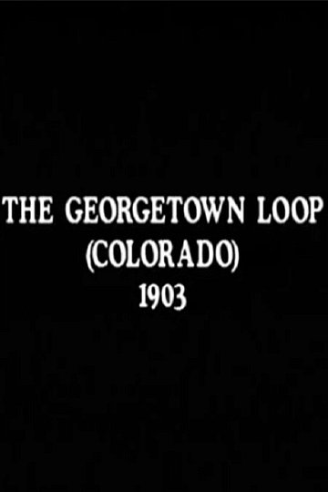 The Georgetown Loop (Colorado)