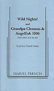 Wild Nights! and Grandpa Clemens & Angelfish 1906: Two One Act Plays
