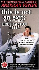 This Is Not an Exit: The Fictional World of Bret Easton Ellis