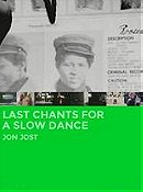 Last Chants for a Slow Dance
