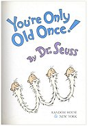 You're Only Old Once! (Turtleback School & Library Binding Edition)