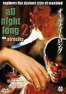 All Night Long 2: Atrocity (1995)