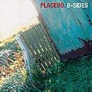Placebo: B-Sides