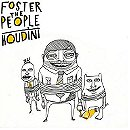 Foster the People: Houdini
