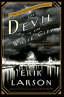 The Devil in the White City - Erik Larson