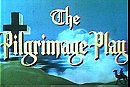 The Pilgrimage Play