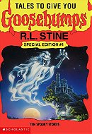 Tales to Give You Goosebumps: Special Edition, No. 1 - Ten Spooky Stories