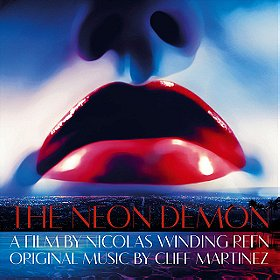 The Neon Demon (Original Motion Picture Soundtrack)