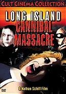 The Long Island Cannibal Massacre