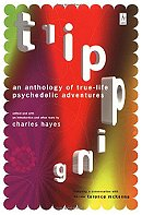 Tripping: An Anthology of True-Life Psychedelic Adventures (Now with an Updated and Expanded Resourc