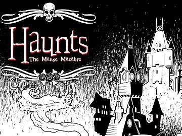 Haunts: The Manse Macabre