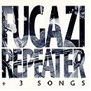 Repeater  + 3 Songs
