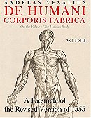 De humani corporis fabrica - A Facsimile of the revised version of 1555: (On the Fabric of the Human