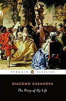 The Story of My Life (the Complete Memoirs of Giacomo Casanova, Volume 1 of 12)