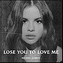 Lose You to Love Me-Selena Gomez (2019)