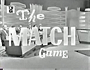 The Match Game                                  (1962-1969)