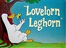 Lovelorn Leghorn