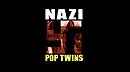 Nazi Pop Twins