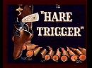 Hare Trigger