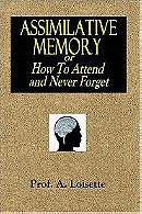 Assimilative Memory, Or, How To Attend And Never Forget