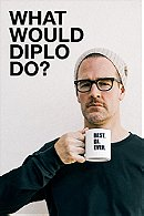 What Would Diplo Do?                                  (2017- )