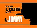 When Louis Met... Jimmy