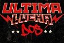 Lucha Underground Ultima Lucha Dos - Part 1