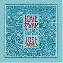 Love & War & the Sea In Between