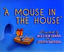 A Mouse in the House                                  (1947)
